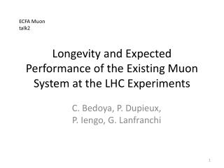 Longevity  and  Expected  Performance of the  Existing  Muon System  at  the LHC  Experiments