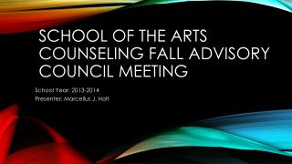 School of the arts counseling fall advisory council meeting