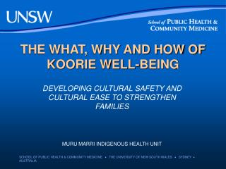 THE WHAT, WHY AND HOW OF KOORIE WELL-BEING