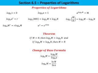 Section 6.5 – Properties of Logarithms