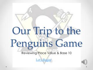 Our Trip to the Penguins Game