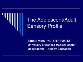 The Adolescent/Adult Sensory Profile