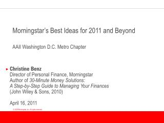 Morningstar's Best Ideas for 2011 and Beyond AAII Washington D.C. Metro Chapter