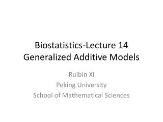 Biostatistics-Lecture  14 Generalized  Additive  Models