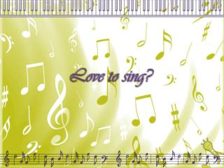 Love to sing?