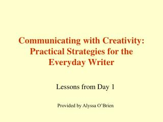 Communicating with Creativity: Practical Strategies for the Everyday Writer
