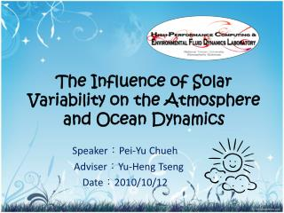 The Influence of Solar Variability on the Atmosphere and Ocean Dynamics