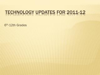 Technology Updates for 2011-12
