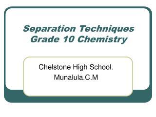 Separation Techniques Grade 10 Chemistry