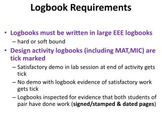 Logbook Requirements Logbooks must be written in large EEE logbooks hard or soft bound