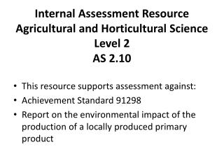 Internal  Assessment Resource Agricultural and Horticultural Science Level  2 AS 2.10