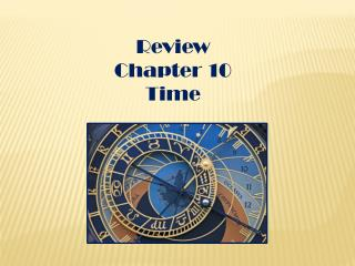 Review Chapter 10 Time