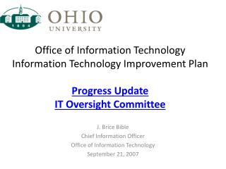 J. Brice Bible Chief Information Officer Office of Information Technology September 21, 2007