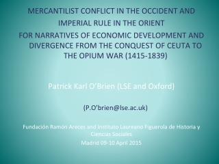 MERCANTILIST CONFLICT IN THE OCCIDENT AND IMPERIAL RULE IN THE ORIENT