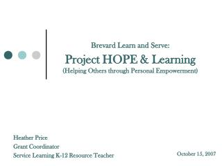 Brevard Learn and Serve: Project HOPE & Learning (Helping Others through Personal Empowerment)