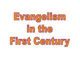 Evangelism in the First Century