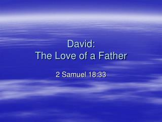 David: The Love of a Father