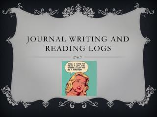 Journal writing and reading logs