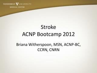 Stroke ACNP Bootcamp 2012