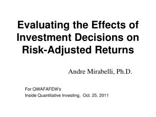 Evaluating the Effects of Investment Decisions on Risk-Adjusted Returns