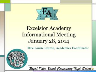 Excelsior Academy  Informational Meeting January 28, 2014