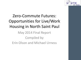 Zero-Commute Futures:  Opportunities for Live/Work Housing in North Saint Paul