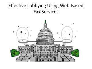 Effective Lobbying Using Web-Based Fax Services