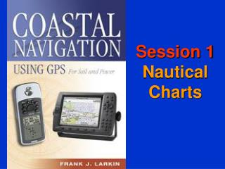 Session 1 Nautical Charts