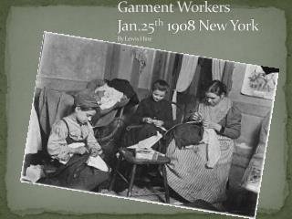 Garment Workers Jan.25 th  1908 New York By Lewis Hine