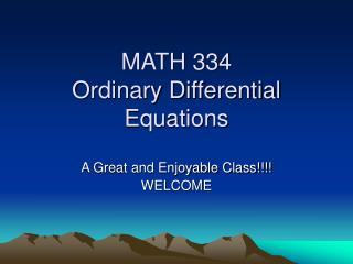 MATH 334 Ordinary Differential Equations