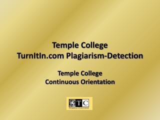 Temple College  TurnItIn Plagiarism-Detection