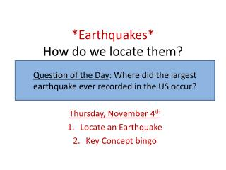 *Earthquakes*  How do we locate them?