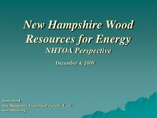 New Hampshire Wood Resources for Energy NHTOA Perspective