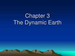 Chapter 3 The Dynamic Earth