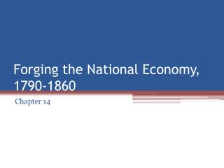 Forging the National Economy, 1790-1860