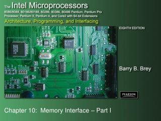 Chapter 10:  Memory Interface – Part I