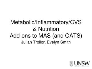 Metabolic/Inflammatory/CVS & Nutrition Add-ons to MAS (and OATS)