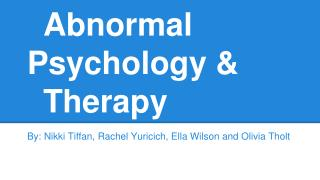 abnormal psychology and therapy paper Abnormal and behavioural psychology is an academic and an applied science that studies mental functions and behaviors psychotherapy offers solutions to the individuals suffering from psychological disorders abnormal and behavioural psychology journal is a peer reviewed journal that publishes articles about the science and practice of rehabilitation psychology, including the biological.