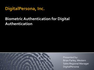DigitalPersona, Inc. Biometric Authentication for Digital Authentication