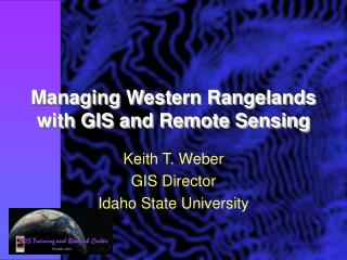 Managing Western Rangelands with GIS and Remote Sensing
