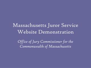 Massachusetts Juror Service Website Demonstration