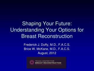 Shaping Your Future:   Understanding Your Options for Breast Reconstruction