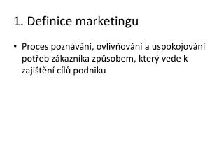 1. Definice marketingu