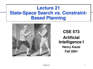 Lecture 21 State-Space Search vs. Constraint-Based Planning