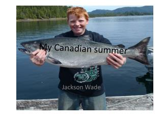 My Canadian summer