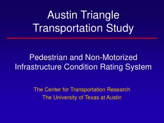 Austin Triangle  Transportation Study     Pedestrian and Non-Motorized  Infrastructure Condition Rating System