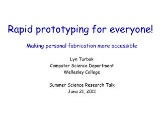 Rapid prototyping for everyone!