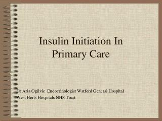 Insulin Initiation In  Primary Care