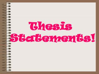 Thesis  Statements!