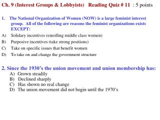 Ch.  9 (Interest  Groups & Lobbyists)    Reading Quiz #  11 : 5 points